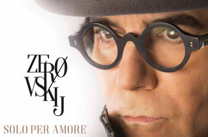 """RENATO ZERO: il nuovo doppio album di inediti """"ZEROVSKIJ… solo per amore"""""""